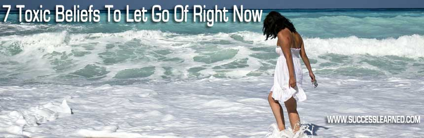 7 Toxic Beliefs to Let Go Of Right Now