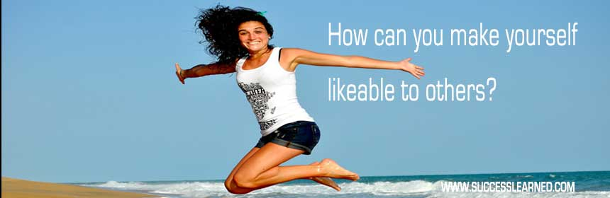 How can you make yourself likeable to others?