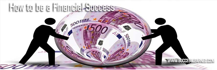 How to be a Financial Success